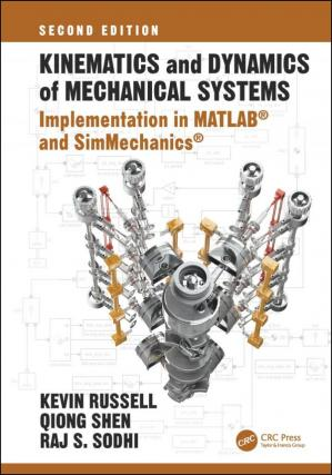 Book cover Kinematics and Dynamics of Mechanical Systems: Implementation in MATLAB® and SimMechanics®