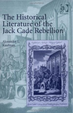 Обложка книги The Historical Literature of the Jack Cade Rebellion