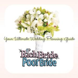 Обложка книги Rich Bride Poor Bride: Your Ultimate Wedding Planning Guide