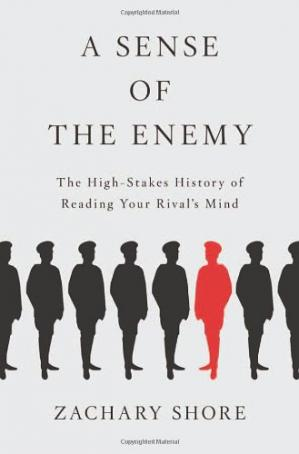 Okładka książki A Sense of the Enemy: The High Stakes History of Reading Your Rival's Mind