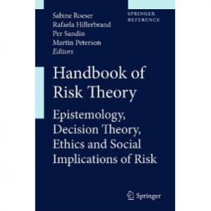 Copertina Handbook of Risk Theory: Epistemology, Decision Theory, Ethics, and Social Implications of Risk
