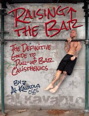 Portada del libro Raising the Bar: The Definitive Guide to Pull-up Bar Calisthenics