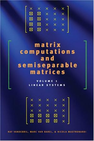Book cover Matrix Computations and Semiseparable Matrices - Linear Systems