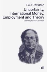 Kitap kapağı Uncertainty, International Money, Employment and Theory: Volume 3: The Collected Writings of Paul Davidson