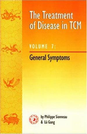 Sampul buku The Treatment of Disease in TCM V7 : General Symptoms