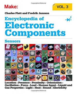 Book cover Encyclopedia of Electronic Components Volume 3: Sensors for Location, Presence, Proximity, Orientation, Oscillation, Force, Load, Human Input, Liquid ... Light, Heat, Sound, and Electricity