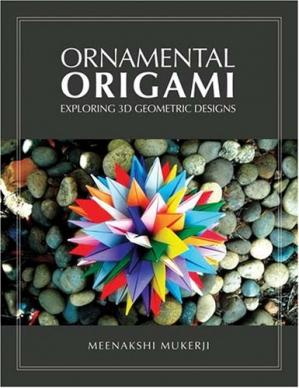 Book cover Ornamental Origami: Exploring 3D Geometric Designs