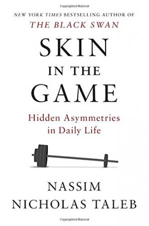 Book cover Skin in the Game: Hidden Asymmetries in Daily Life