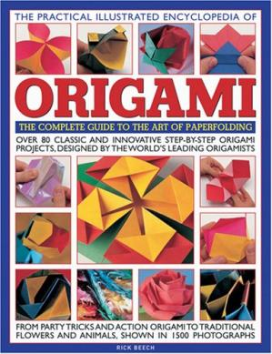 书籍封面 The Practical Illustrated Encyclopedia of Origami: The Complete Guide to the Art of Paperfolding