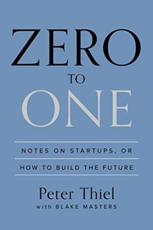 წიგნის ყდა Zero to One: Notes on Startups, or How to Build the Future