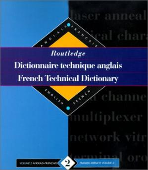 Couverture du livre Routledge French Technical Dictionary Dictionnaire technique anglais: