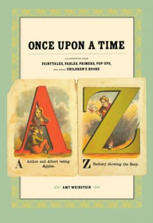 Book cover Once Upon a Time: Illustrations From Fairytales, Fables, Primers, Pop-Ups, and Other Children's Books