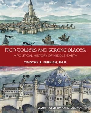 Okładka książki High Towers and Strong Places: A Political History of Middle-earth