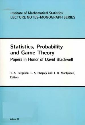 Sampul buku Statistics, Probability & Game Theory: Papers in Honor of David Blackwell
