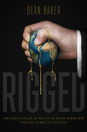 غلاف الكتاب Rigged: How Globalization and the Rules of the Modern Economy Were Structured to Make the Rich Richer