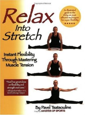 Copertina Relax into Stretch: Instant Flexibility Through Mastering Muscle Tension