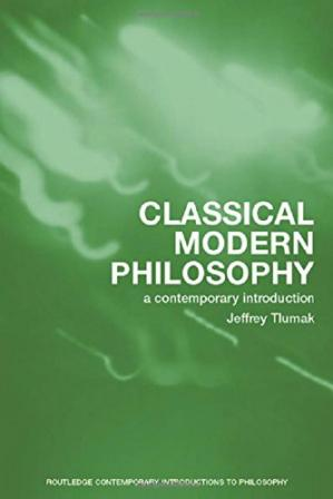 Book cover Classical Modern Philosophy: A Contemporary Introduction