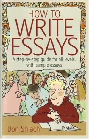 पुस्तक कवर How to Write Essays: A step-by-step guide for all levels, with sample essays