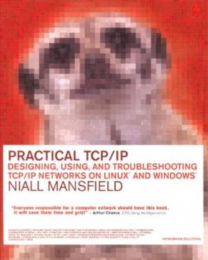 Couverture du livre Practical TCP/IP: Designing, Using, and Troubleshooting TCP/IP Networks on Linux (R) and Windows ®