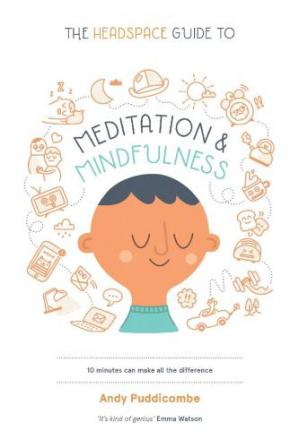 Book cover The Headspace Guide to Meditation and Mindfulness