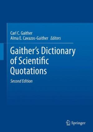 Sampul buku Gaither's Dictionary of Scientific Quotations: A Collection of Approximately 27,000 Quotations Pertaining to Archaeology, Architecture, Astronomy, Biology, Botany, Chemistry, Cosmology, Darwinism, Engineering, Geology, Mathematics, Medicine, Nature, Nursi