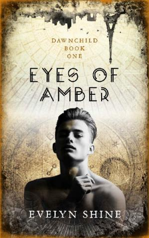 Book cover Eyes Of Amber: Dawnchild Book One