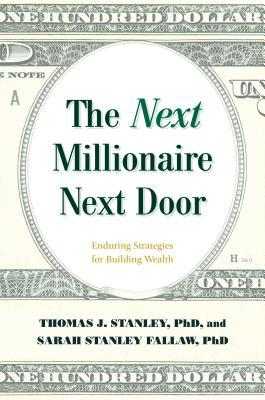 Book cover The Next Millionaire Next Door: Enduring Strategies for Building Wealth