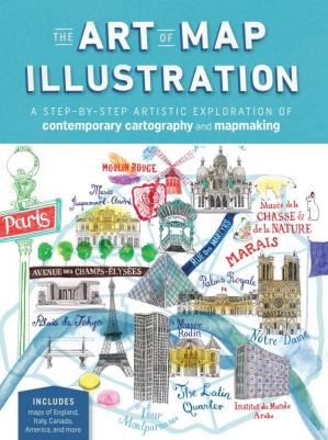 Buchdeckel The Art of Map Illustration: A Step-by-Step Artistic Exploration of Contemporary Cartography and Mapmaking