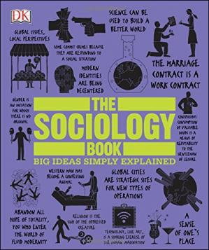 წიგნის ყდა The Sociology Book (Big Ideas Simply Explained)