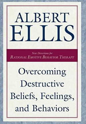 غلاف الكتاب Overcoming Destructive Beliefs, Feelings, and Behaviors: New Directions for Rational Emotive Behavior Therapy