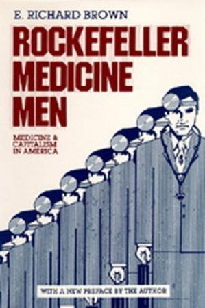Book cover Rockefeller Medicine Men: Medicine and Capitalism in America