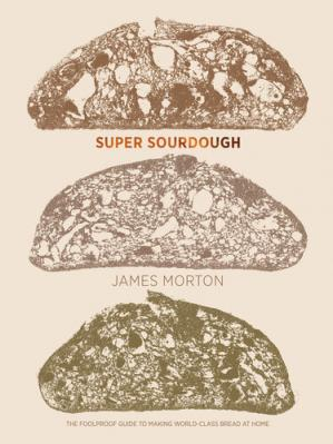 Book cover Super Sourdough: The Foolproof Guide to Making World-Class Bread at Home