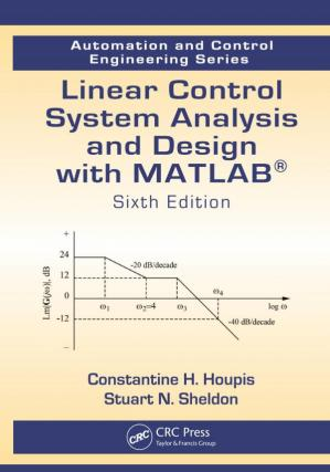 Copertina Linear Control System Analysis and Design with MATLAB , Sixth Edition (Automation and Control Engineering, Book 53)