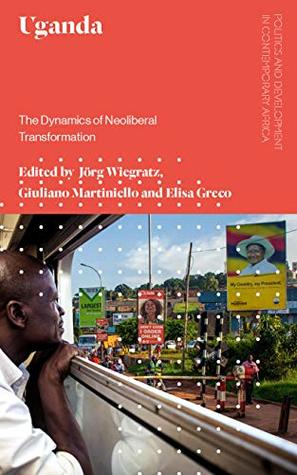 Book cover Uganda: The Dynamics of Neoliberal Transformation