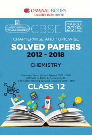 Portada del libro CBSE Solved Papers Class 12 Chemistry Chapterwise Topicwise 2012-2018 Questions Answers Solutions Oswaal