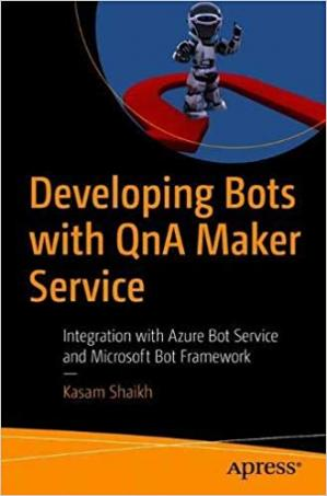 A capa do livro Developing Bots with QnA Maker Service: Integration with Azure Bot Service and Microsoft Bot Framework