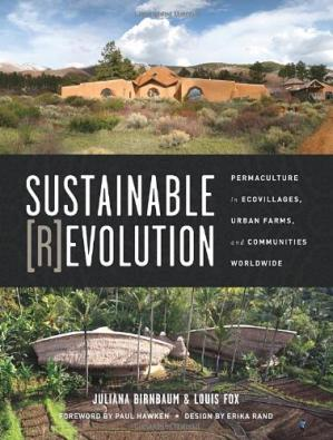 Book cover Sustainable Revolution: Permaculture in Ecovillages, Urban Farms, and Communities Worldwide