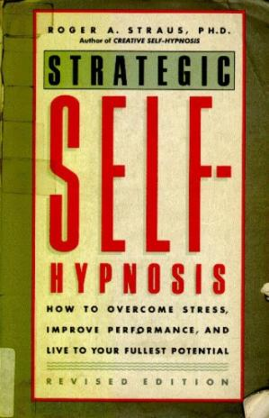 Обкладинка книги Strategic Self-Hypnosis: How to Overcome Stress, Improve Performance, and Live to Your Fullest Potential