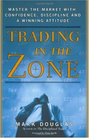 Обложка книги Trading in the Zone: Master the Market with Confidence, Discipline and a Winning Attitude