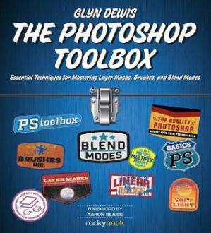 Book cover The Photoshop Toolbox: Essential Techniques for Mastering Layer Masks, Brushes, and Blend modes