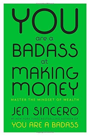 کتاب کی کور جلد You Are a Badass at Making Money: Master the Mindset of Wealth
