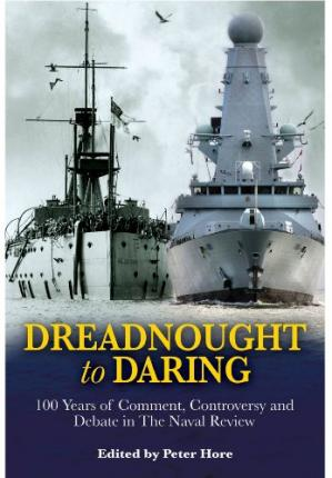 Copertina From Dreadnought to Daring: 100 Years of Comment, Controversy and Debate in the Naval Review