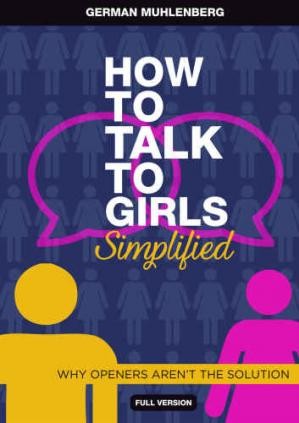غلاف الكتاب How to Talk to Girls Simplified: 3 Steps How to Have Her at Hello and Attract Women Through Honesty