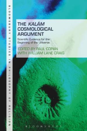 Book cover The Kalām Cosmological Argument: Scientific Evidence for the Beginning of the Universe