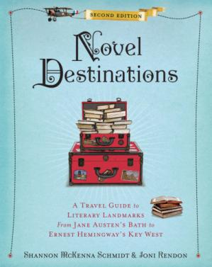 Sampul buku Novel Destinations: A Travel Guide to Literary Landmarks from Jane Austen's Bath to Ernest Hemingway's Key West, 2nd Edition