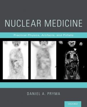 Book cover Nuclear Medicine: Practical Physics, Artifacts, and Pitfalls
