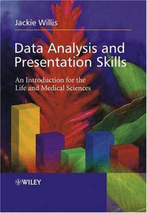 Book cover Data Analysis and Presentation Skills. An Introduction for the Life and Medical Sciences