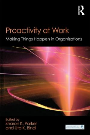Book cover Proactivity at Work Making Things Happen in Organizations