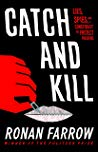 Book cover Catch and Kill: Lies, Spies, and a Conspiracy to Protect Predators