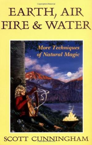Book cover Earth, Air, Fire & Water: More Techniques of Natural Magic